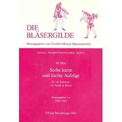 Mösl, Martin: 6 kurze und leichte Aufzüge : für 4 Trompeten mit Pauken ad lib. Partitur und Stimmen