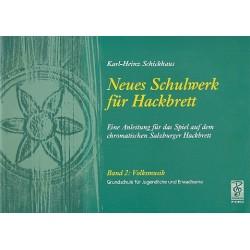 Schickhaus, Karl Heinz: Neues Schulwerk für Hackbrett Band 2 : Volksmusik