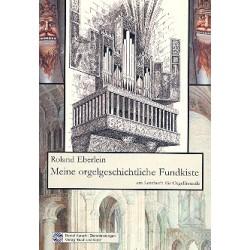 Eberlein, Roland: Meine orgelgeschichtliche Fundkiste : Ein Lesebuch für Orgelfreunde