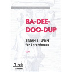 Lynn, Brian E.: Ba-dee-doo-dup : for 3 trombones score and parts