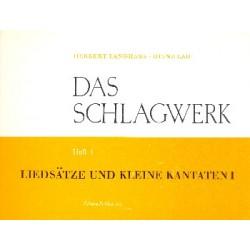 Langhans, Herbert: Das Schlagwerk Band 1 : Liedsätze und kleine Kantaten in verschiedenen Besetzungen, Partitur