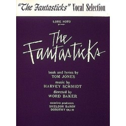 Schmidt, Harvey: THE FANTASTICKS : VOCAL SELECTIONS JONES, TOM, TEXT VOCAL SCORE (EN)