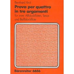Krol, Bernhard: Prova per quattro in tre argomenti op.63,2 : f├╝r 4 Blockfl├Âten (AATB)