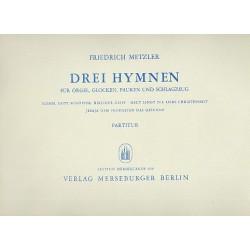 Metzler, Friedrich: 3 Hymnen : für Orgel, Glocken, Pauken und Schlagzeug Partitur