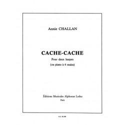 Challan, Annie: CHACHE-CACHE : POUR DEUX HARPES OU PIANO A 4 MAINS R