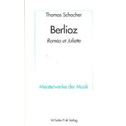 Schacher Thomas: Berlioz Romeo et Juliette