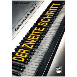 Schlepper, Eddie: Der zweite Schritt Band 2 : Keyboardschule