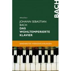 Dürr, Alfred: Johann Sebastian Bach Das Wohltemperierte Klavier