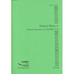 Morley, Thomas: 19 Canzonets : for 3 bass viols score and parts