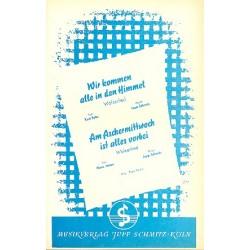 Schmitz, Jupp: Am Aschermittwoch ist alles vorbei und Wir kommen alle in den Himmel : für Salonorchester