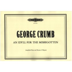 Crumb, George: An Idyll for the Misbegotten : for amplified flute and percussion (3 players) score