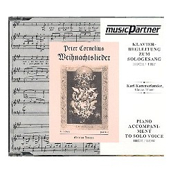 Cornelius, Peter *1824: Weihnachtslieder : CD Klavierbegleitung zum Sologesang