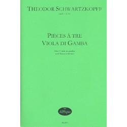 Schwartzkopff, Theodor: Pièces a tre Viola da Gamba : Partitur und Stimmen