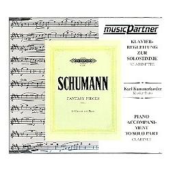 Schumann, Robert: Fantasy Pieces op.73 : CD mit der kKavierbegleitung zur Soloklarinette