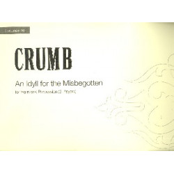 Crumb, George: An Idyll for the Misbegotten : for horn and drums (3 players) score