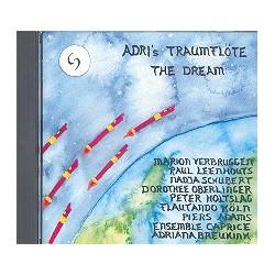 Breukink, Adriana: Adri's Traumflöte The Dream : CD 15 Stücke für Blockflöten und andere Instrumente