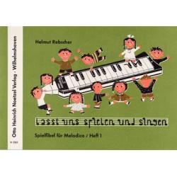 Rebscher, Helmut: Lasst uns spielen und singen Band 1 : Spielfibel für Melodica