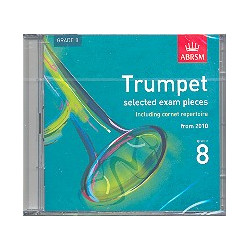 Selected Trumpet (Cornet) Exam Pieces 2010 Grade 8 : CD