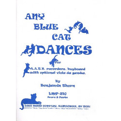 Thorn, Benjamin: Any Blue Cat Dances : for 4 recorders (AATB) and keyboard (viola da gamba ad lib) score and parts