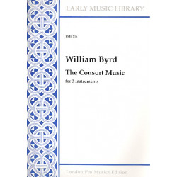 Byrd, William: The Consort Music : for 3 instruments 3 scores
