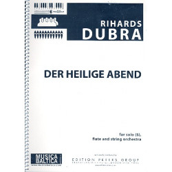 Dubra, Rihards: Der heilige Abend : for soprano solo, flute and string orchestra score