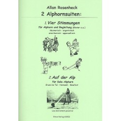 Rosenheck, Allan: 2 Alphornsuiten für Alphorn solo und Alphorn und Klavier o.a.