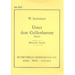 Lindemann, Wilhelm: Unter dem Grillenbanner : für Blasorchester Direktion und Stimmen