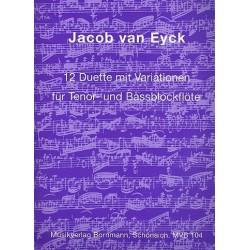 Eyck, Jacob van: 12 Duette mit Variationen : für 2 Blockflöten (TB) Spielpartituren