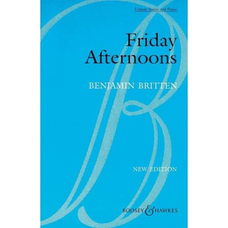 Britten, Benjamin: Friday Afternoons op.7 : 12 Songs for children's chorus and piano score (en)