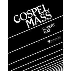 Ray, Robert: Gospel Mass : for mixed chorus and band score (en)