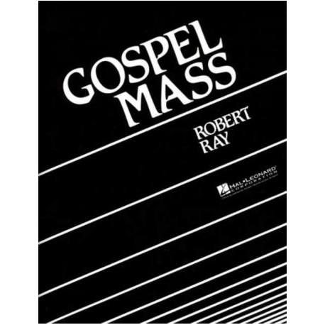 Ray, Robert: Gospel Mass : for mixed chorus and band score (en)