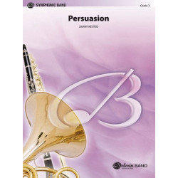 Nestico, Sammy: Persuasion : for alto saxophone (euphonium/tuba) and concert band score and parts