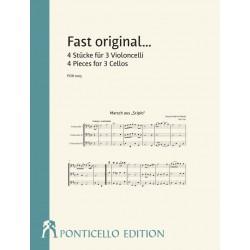 Fast original für 3 Violoncelli Partitur und Stimmen