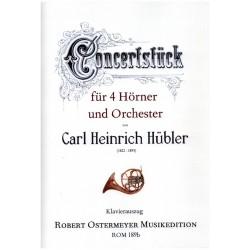 Hübler, Carl Heinrich: Konzertstück für 4 Hörner und Orchester : für 4 Hörner und Klavier Stimmen