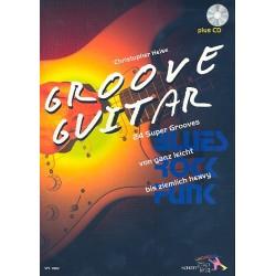 Heise, Christopher: Groove Guitar (+CD) : 24 super Grooves von ganz leicht bis ziemlich heavy