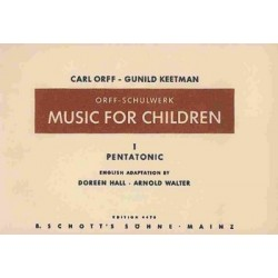 Orff, Carl: MUSIC FOR CHILDREN : VOLUME 1, PENTATONIC ORFF-SCHULWERK : AMERIKANISCHE AUS-
