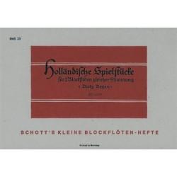 HOLLAENDISCHE SPIELSTUECKE : FUER 2 BLOCKFLOETEN GLEICHER STIMMUNG ODER ANDERE MELODIE-INSTRUMENTE PARTITUR