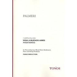 Palmeri, Martín: Misa a Buenos Aires : für Mezzosopran, gem Chor, Bandoneon, Klavier und Streichorchester Klavierauszug