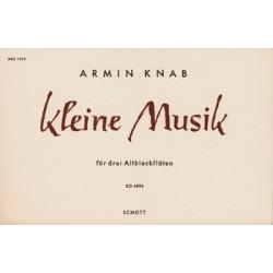 Knab, Armin: KLEINE MUSIK : FUER 3 ALTBLOCKFLOETEN