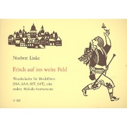 Linke, Norbert: Frisch auf ins weite Feld : Wanderlieder für Blockflöten Partitur