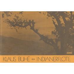 Buhe, Klaus: Indianerflöte Südamerikanische Volksweisen für Instrumente Partitur