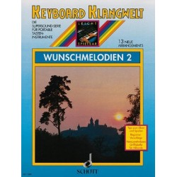 Wunschmelodien 2 : 13 neue Arrangements Keyboard Klangwelt