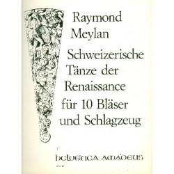 Meylan, Raymond: Schweizerische Tänze der Renaissance für 10 Bläser und Schlagzeug