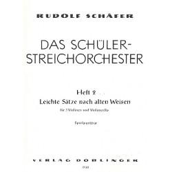 Schäfer, Rudolf: Das Schüler-Streichorchester Band 2 Leichte Sätze nach alten Weisen für 3 Violinen und Violoncello