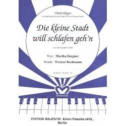 Bochmann, Werner: Die kleine Stadt will schlafen gehn : Einzelausgabe Gesang und Klavier