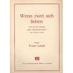 Lehár, Franz: Wenn zwei sich lieben: Walzerlied aus Der Rastelbinder für Gesang und Klavier