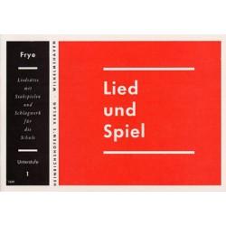 LIED UND SPIEL : HEFT 1, UNTERSTUFE FUER STABSPIELE UND SCHLAGWERK FRYE, KARL, ED