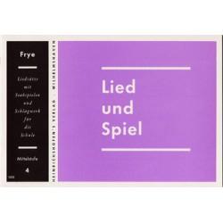 LIED UND SPIEL : HEFT 4, MITTELSTU- FE, FUER STABSPIELE UND SCHLAGWERK FRYE, KARL, ED