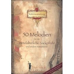 50 Melodien für die mittelalterliche Sackpfeife (und andere Instrumente) Spielpartitur