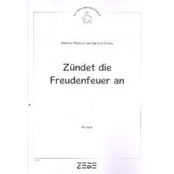 Mücksch, Andreas: Zündet Freudenfeuer an : für Soli, 1-2-stimmigen Chor und Instrumente Partitur und Instrumentalstimmen